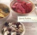 Quick Pickles by Chris Schlesinger, John Willoughby and Dan George